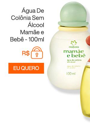 Água De Colônia Sem Álcool Mamãe e Bebê - 100ml. Eu Quero
